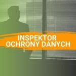 Inspektor Ochrony Danych - kiedy i jak powołać?