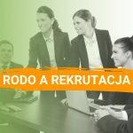 RODO a rekrutacja