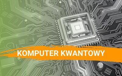 Komputer kwantowy – kolejny krok w ewolucji technologicznej
