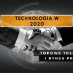 8 najważniejszych trendów technologicznych w 2020 r