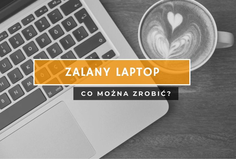 Zalany laptop – jak go ratować?
