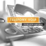 Telefony VoIP - czym są i dlaczego warto?