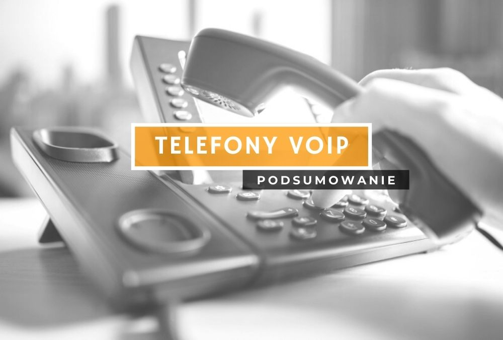 Telefony VoIP – czym są i dlaczego warto?