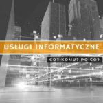Usługi informatyczne - co musisz wiedzieć?