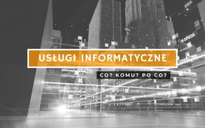 Usługi informatyczne – co musisz wiedzieć?