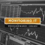 Monitoring IT - zadbaj o bezpieczeństwo firmy!