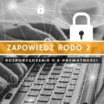 RODO 2 - Rozporządzenie o e-prywatności